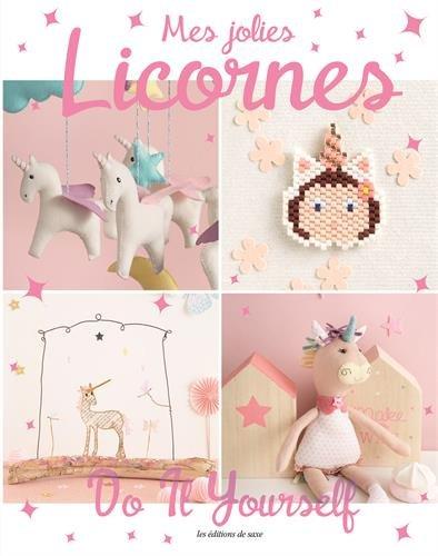 Mes jolies licornes : Do it yourself