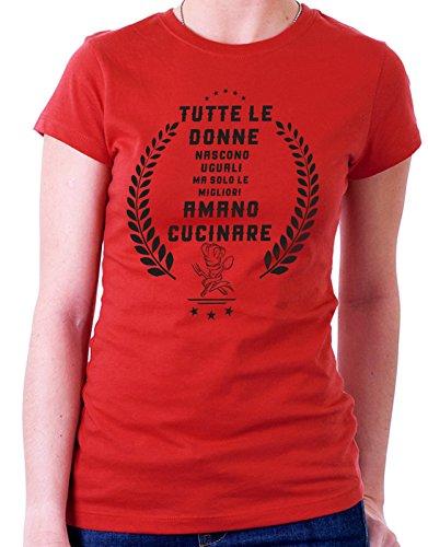 Tshirt tutte le donne nascono uguali ma solo le migliori amano cucinare - Tutte le taglie by tshirteria Rosso