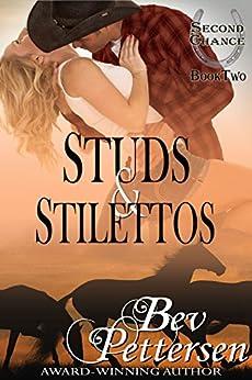 STUDS AND STILETTOS (Second Chance Book 2) (English Edition) von [Pettersen, Bev]
