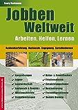 Jobben weltweit: Arbeiten, Helfen, Lernen (Jobs, Praktika, Studium)
