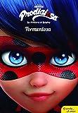Prodigiosa. Las aventuras de Ladybug. Tormentosa: Narrativa 1 (Prodigiosa. Ladybug)