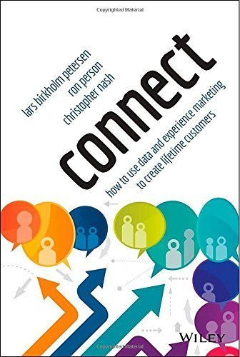 Connect: How to Use Data and Experience Marketing to Create Lifetime Customers 1st edition by Petersen, Lars Birkholm, Person, Ron, Nash, Christopher (2014) Hardcover