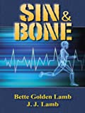 Front cover for the book Sin & Bone by Bette Golden Lamb