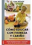 COMO EDUCAR CON FIRMEZA Y CARI�O (NI�...