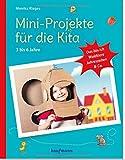 Mini-Projekte für die Kita: 3 – 6 Jahre: Das bin ich, Waldtiere, Jahreszeiten & Co (PraxisIdeen für Kindergarten und Kita)