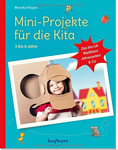 ie Kita: 3 - 6 Jahre: Das bin ich, Waldtiere, Jahreszeiten & Co (PraxisIdeen für Kindergarten und Kita) ()