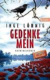 Gedenke mein: Kriminalroman (Ein Gina-Angelucci-Krimi, Band 1) - Inge Löhnig