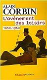 L'avenement des loisirs, 1850-1960
