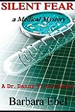 Silent Fear: a Medical Mystery (A Dr. Danny Tilson Novel Book 2)