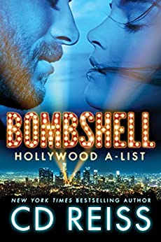 Bombshell (Hollywood A-List Book 1) by [Reiss, CD]