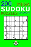 Mega Sudoku: 200 Easy to Very Hard Sudoku Puzzles Volume 4: HUGE BOOK of Easy, Medium, Hard & Very Hard Sudoku Puzzles (Big Sudoku Book)