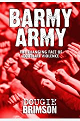Barmy Army: The Changing Face of Football Violence Kindle Edition