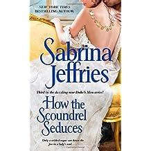 How the Scoundrel Seduces by Sabrina Jeffries (2014-09-11)