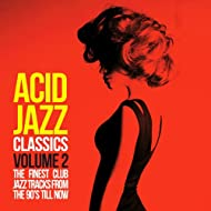 Acid Jazz Classics, Vol. 2 (The Finest Club Jazz Tracks from the 90's Till Now)