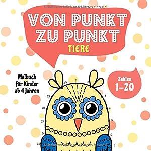Von Punkt zu Punkt Tiere: Malbuch für Kinder ab 4 Jahren - Zahlen 1-20 (Punkt zu Punkt Kinder, Band 1)