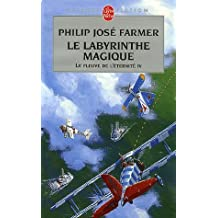 Le Fleuve de l'éternité, tome 4 : Le Labyrinthe magique de Philip José Farmer (1993) Poche