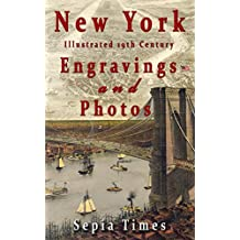 New York Illustrated 19th Century Engravings and Photos: Memories of New York (English Edition)