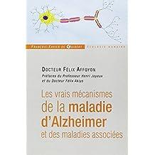 Les vrais mécanismes de la maladie d'Alzheimer et des maladies associées