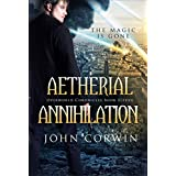 Aetherial Annihilation (Overworld Chronicles Book 11) (English Edition)