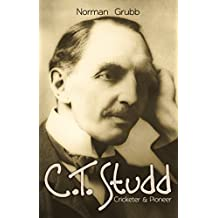 C. T. Studd, Cricketer and Pioneer