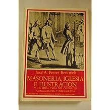 Masoneria, iglesia e ilustracion. (t.1) : las bases de un conflicto (1 (Publicaciones de la Fundación Universitaria Española. Monograf,as)