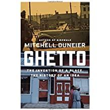 Ghetto: The Invention of a Place, the Spread of an Idea