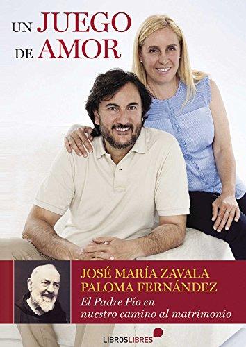 Descargar Libro Un juego de amor: El Padre Pío en nuestro camino al matrimonio de José María  Zavala
