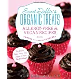Sweet Debbie's Organic Treats: Allergy-Free and Vegan Recipes from the Famous Los Angeles Bakery by Debbie Adler (2013-10-29)