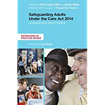 Safeguarding Adults Under the Care Act 2014: Understanding Good Practice (Knowledge in Practice)