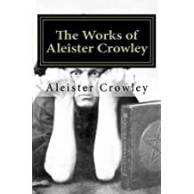 The Works of Aleister Crowley: Volume. 1