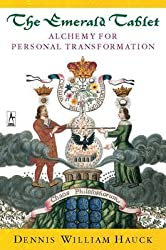 [The Emerald Tablet: Alchemy For Personal Transformation] (By: Dennis William Hauck) [published: November, 2001]