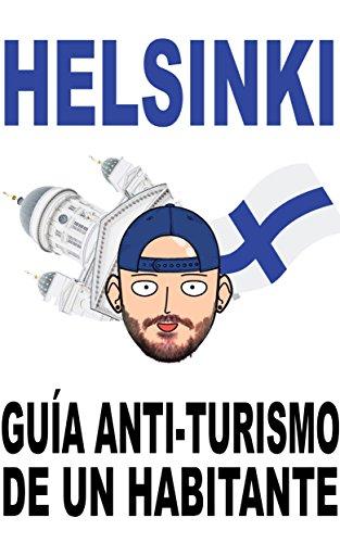 Helsinki: Guía anti-turismo de un habitante por Pau Ninja