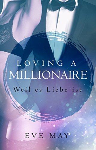 Loving a Millionaire: Weil es Liebe ist von [May, Eve]