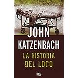 La historia del loco: Edición limitada (B DE BOLSILLO)