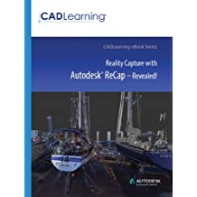 Reality Capture with Autodesk ReCap – Revealed! (English Edition)