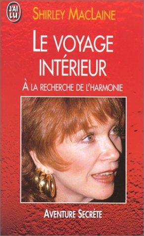 LE VOYAGE INTERIEUR. : A la recherche de l'harmonie par Shirley MacLaine
