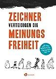 Zeichner verteidigen die Meinungsfreiheit - Andreas Platthaus