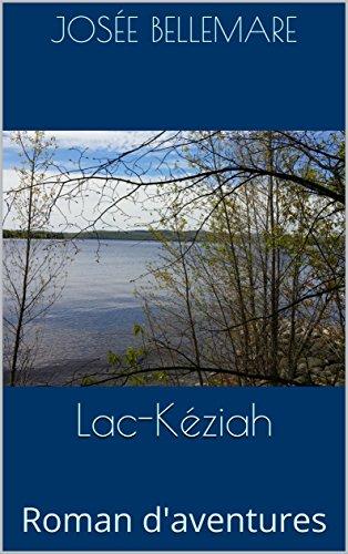 Couverture du livre Lac-Kéziah: Roman d'aventures