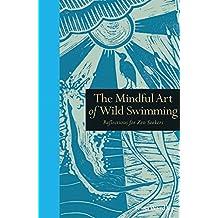 Mindful Art of Wild Swimming (Mindfulness)