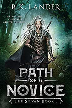 Path of a Novice: The Silvan Book I by [Lander, R.K.]