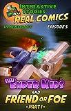#3: Minecraft Comics: The Ender Kids - Friend or Foe Part 1 (Real Comics in Minecraft - The Ender Kids Book 5)