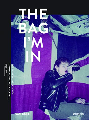 The Bag I'm In: Underground Music and Fashion in Britain, 1960-1990