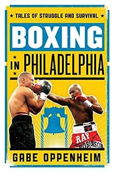 Ebooks Boxing in Philadelphia: Tales of Struggle and Survival Descargar Epub