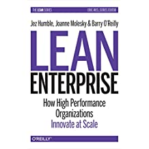 Lean Enterprise: How High Performance Organizations Innovate at Scale (Lean (O'Reilly))