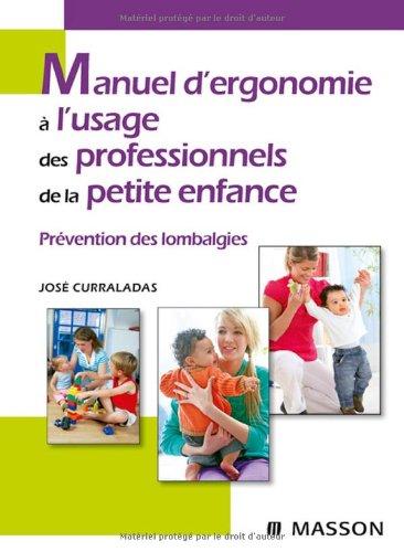 Manuel d'ergonomie à l'usage des professionnels de la petite enfance: Prévention des lombalgies
