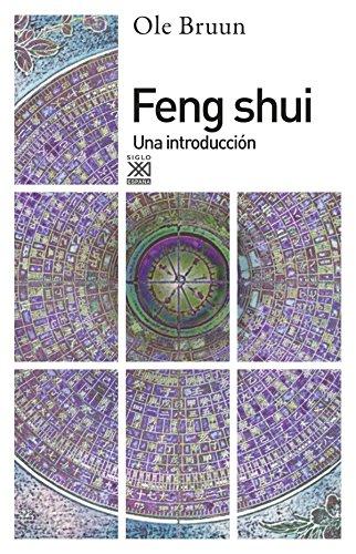 Feng Shui: Una introducción (Siglo XXI de España General)