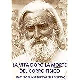 BEINSA DUNO - LA VITA DOPO LA MORTE DEL CORPO FISICO (Italian Edition)