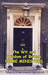 The Wit and Wisdom of British Prime Ministers