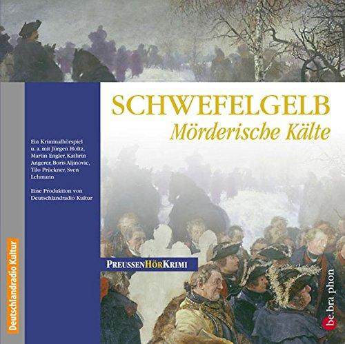 Schwefelgelb. CD . Mörderische Kälte (Preußen-Krimis)