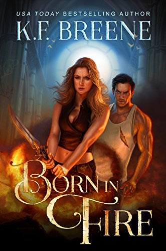 Born in Fire (Fire and Ice Trilogy Book 1) by [Breene, K.F.]